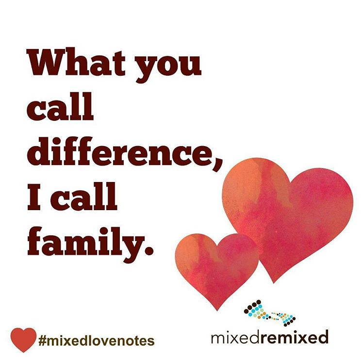 What you call difference I call family multiracial mixedrace biracial