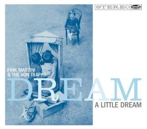 Pink_Martini,_Dream_a_Little_Dream