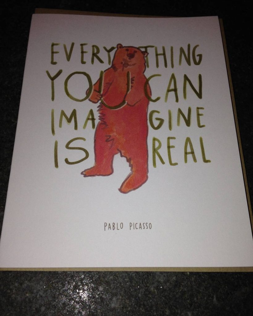Everything you can imagine is real Pablo Picasso Remember thathellip